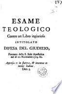 Esame teologico contro un libro ingiurioso intitolato Difesa del giudizio, formato dalla S. Sede apostolica nel dì 20. novembre 1704. &c