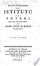Esatto Ragguaglio dell' istituto dei poveri eretto nel 1779 nelle terre de del Signor Conte di Buquoy in Boemia. Traduzione