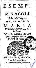 Esempi e miracoli della ss. Vergine madre di Dio Maria detti nella Chiesa del Giesù di Roma, dal p. Carlo Bovio ... Parte prima [-quinta]