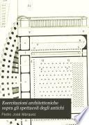 Esercitazioni architettoniche sopra gli spettacoli degli antichi