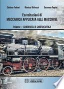 Esercitazioni di Meccanica Applicata alle Macchine - Cinematica e Cinetostatica Vol.1