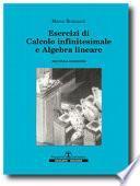 Esercizi di calcolo infinitesimale e algebra lineare