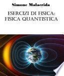 Esercizi di fisica: fisica quantistica