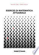 Esercizi di Matematica Attuariale