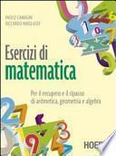 Esercizi di matematica. Per il recupero e il ripasso di aritmetica, geometria e algebra. Con espansione online. Per gli Ist. professionali