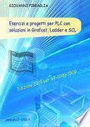 Esercizi e progetti per PLC con soluzioni in Grafcet, Ladder e SCL