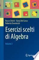 Esercizi scelti di Algebra