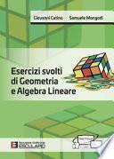 Esercizi svolti di geometria e algebra lineare