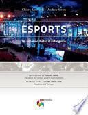 eSports. Un universo dietro al videogioco