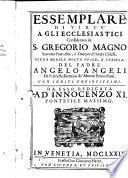 Essemplare di virtù a gli ecclesiastici considerato in s. Gregorio Magno sommo pontefice, e dottore di santa Chiesa. Del padre Angelo Angeli ..