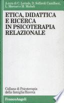 Etica, didattica e ricerca in psicoterapia relazionale
