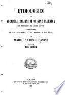 Etimologico dei vocaboli italiani di origine ellenica con raffronti ad altre lingue compilato ad uso specialmente dei ginnasii e dei liceí