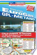 Eurogasauto. Guida GPL & metano per auto. Atlante d'Italia con indirizzi, orari e telefoni dei distributori GPL, gasauto e metano per auto in Europa