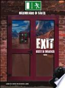Exit. Uscite di emergenza