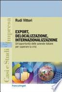 Export, delocalizzazione, internazionalizzazione. Un'opportunità delle aziende italiane per superare la crisi