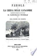 Fabiola, o La chiesa delle catacombe traduzione autorizzata dall'autore il cardinale Wiseman