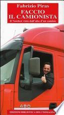 Faccio il camionista. Il Nordest visto dall'alto di un camion