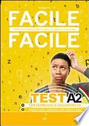 Facile facile test A2. Facile facile test di conoscenza della lingua italiana. Per permessi di soggiorno CE