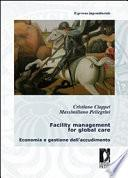 Facility management for global care. Economia e gestione dell'accudimento