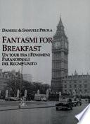 Fantasmi for breakfast. Un tour tra i fenomeni paranormali del Regno Unito
