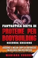 Fantastica Dieta Di Proteine Per Bodybuilding Seconda Edizione