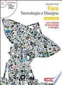 Fare. Tecnologia e disegno. Con espansione online. Ediz. gialla. Per la Scuola media. Con CD-ROM