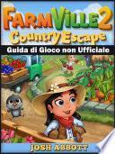 Farmville 2 Country Escape Guida di Gioco non Ufficiale