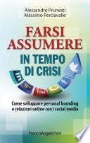 Farsi assumere in tempo di crisi. Come sviluppare personal branding e relazioni online con i social media