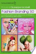 Fashion Branding 3.0 La multicanalità come approccio strategico per il marketing della moda