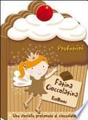 Fatina Cioccolatina. Profumini