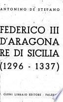 Federico III d'Aragona, re di Sicilia (1296-1337).