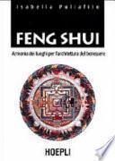 Feng Shui. Armonia dei luoghi per l'architettura del benessere