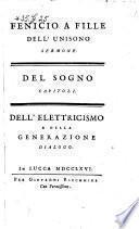 Fenicio a Fille dell' unisono sermone ; Del sogno capitoli ; Dell' elettricismo e della generazione dialogo