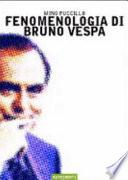 Fenomenologia di Bruno Vespa