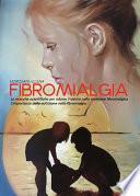 Fibromialgia. Le ricerche scientifiche per ridurre il dolore nella Sindrome Fibromialgica. L'importanza della nutrizione nella Fibromialgia