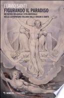 «Figurando il paradiso»: metafora religiosa e vita materiale dalle origini a Dante
