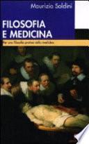 Filosofia e medicina. Per una filosofia pratica della medicina