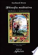 Filosofia meditativa. Alchimia e meditazione