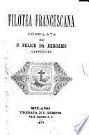 Filotea francescana compilata da p. Felice da Bergamo