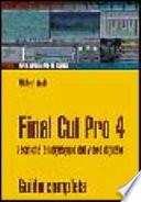 Final Cut Pro 4. Tecniche di montaggio e editing video