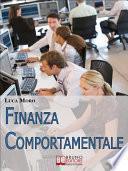 Finanza comportamentale. Come Investire in Modo Consapevole tra Portafogli Efficienti, Fondi Comuni e Strategie di Acquisto. (Ebook Italiano - Anteprima Gratis)