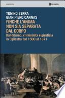 Finché l'anima non sia separata dal corpo. Banditismo, criminalità e giustizia in Ogliastra dal 1500 al 1871. Con CD-ROM