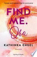 Find me. Ora