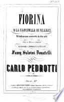 Fiorina, o la Fanciulla di Glaris. Melodramma semiseria, etc. [Vocal score.]