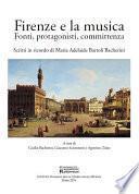 Firenze e la musica. Fonti, protagonisti, committenza