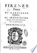 Firenze poema di Gabriello Chiabrera. Al serenissimo gran duca di Toscana Cosmo secondo
