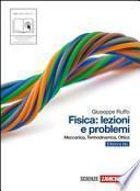 Fisica: lezioni e problemi. Edizione blu. Con espansione online. Per le Scuole superiori