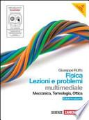 Fisica: lezioni e problemi. Meccanica, termodinamica, ottica. Ediz. azzurra. Con espansione online. Per le Scuole superiori. Con DVD-ROM