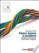 Fisica: lezioni e problemi. Volume unico. Con espansione online. Per le Scuole superiori