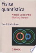 Fisica quantistica. Una introduzione